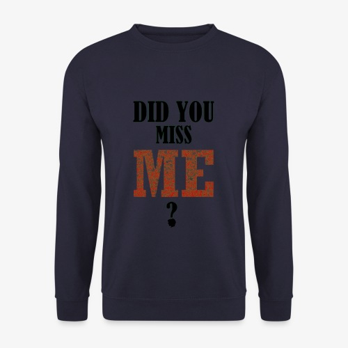 did you miss me black - Unisex sweater