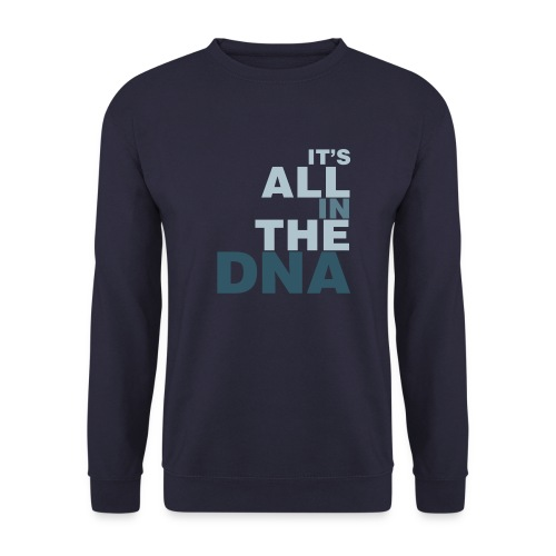 all_in_the_dna - Unisex Sweatshirt