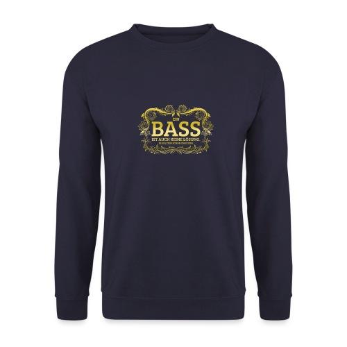 Ein Bass ist auch keine Lösung, es sollten schon.. - Unisex Pullover