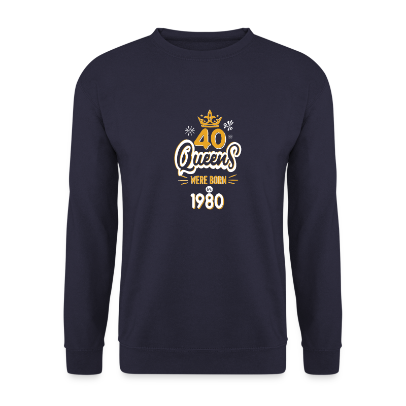 Anniversaire 40 ans femmes 1980 40th birthday - Sweat-shirt Unisex