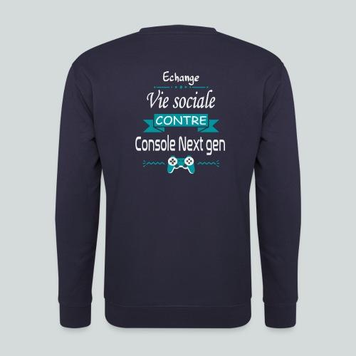 Echange vie sociale contre console Next Gen - Sweat-shirt Homme