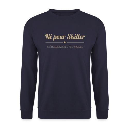 Né-pour-Skiller---5-etoi - Sweat-shirt Unisexe