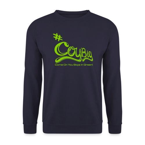 COYBIG - Come on you boys in green - Unisex Sweatshirt
