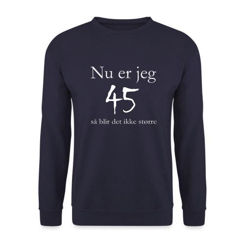 Nu er jeg 45 - Unisex sweater