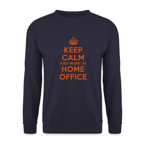 KEEP CALM and work at HOME OFFICE - Unisex Pullover