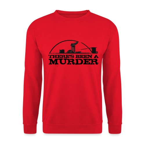 There's Been A Murder - Unisex Sweatshirt