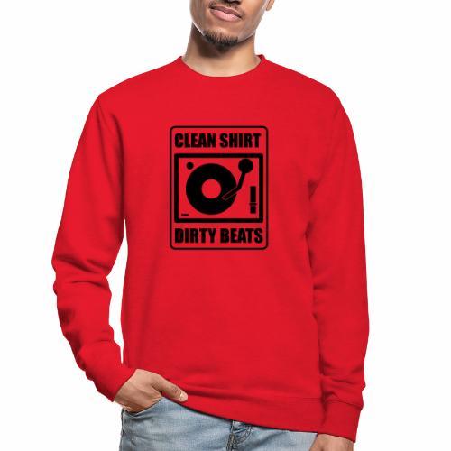 Clean Shirt Dirty Beats - Unisex sweater