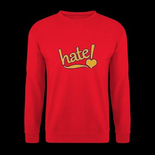 hate ! - Sweat-shirt Unisexe
