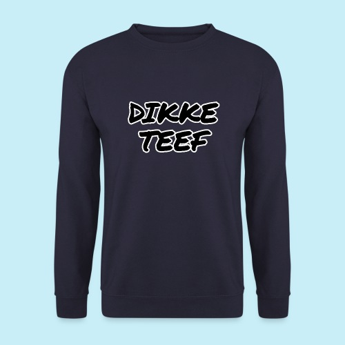 Dikke teef - Sweat-shirt Unisexe