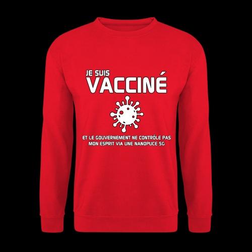 Je suis vacciné - Sweat-shirt Unisexe