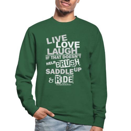 Lebe, Liebe, Lache - Pferde- Reitbekleigung - Unisex Pullover