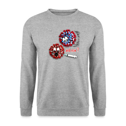 The vaccine ... and now? - Sudadera unisex