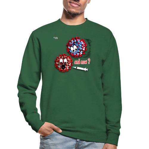 The vaccine ... and now? - Sweat-shirt Unisexe