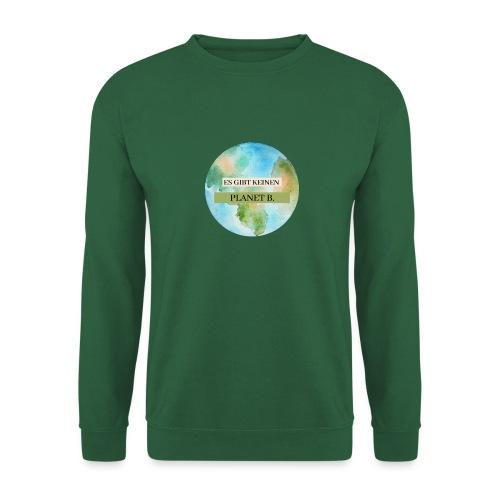 Es gibt keinen Planet B - Unisex Pullover