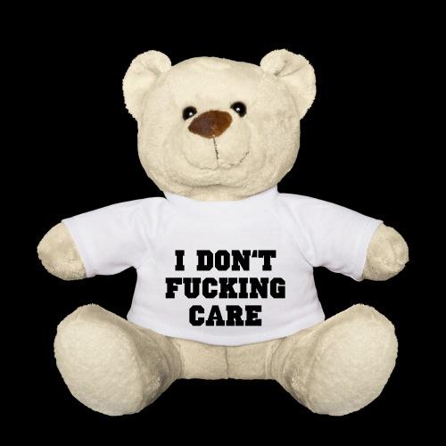 I don't fucking care - Teddy