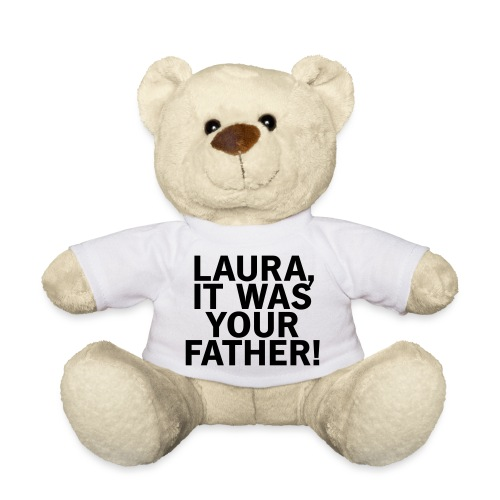 Laura it was your father - Teddy