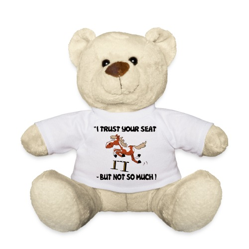 I trust your but not soo much - Teddy