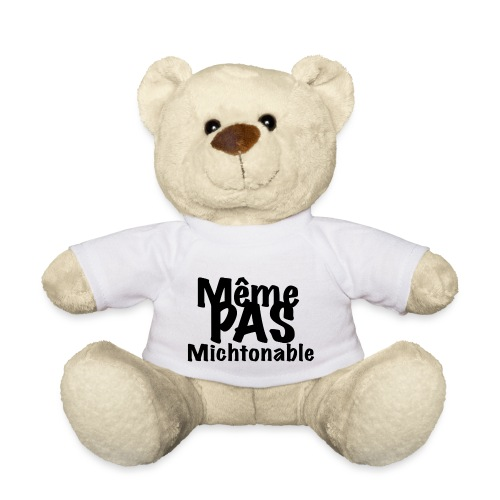 Même pas michtonable - Lettrage Black - Nounours