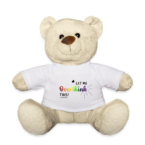 Amy's 'Overthink' design (black txt) - Teddy Bear