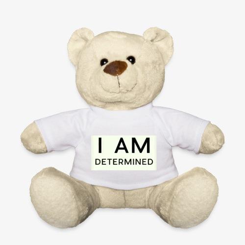 I Am determined - Teddy Bear