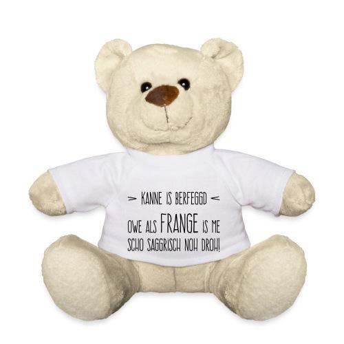 Kanne is berfeggd - Teddy