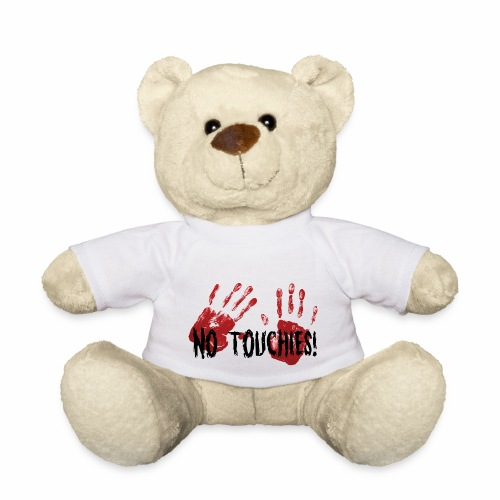 No Touchies 2 Bloody Hands Behind Black Text - Teddy Bear