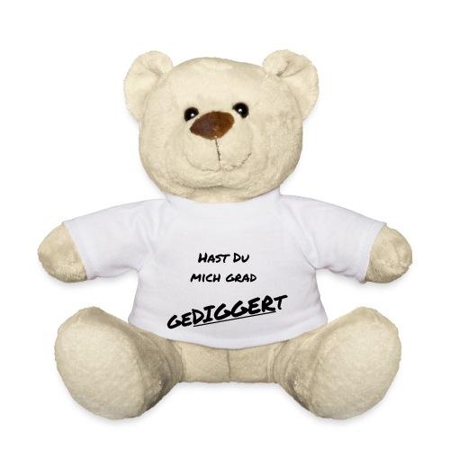 Hast Du mich grad geDIGGERt - schwarz - Teddy