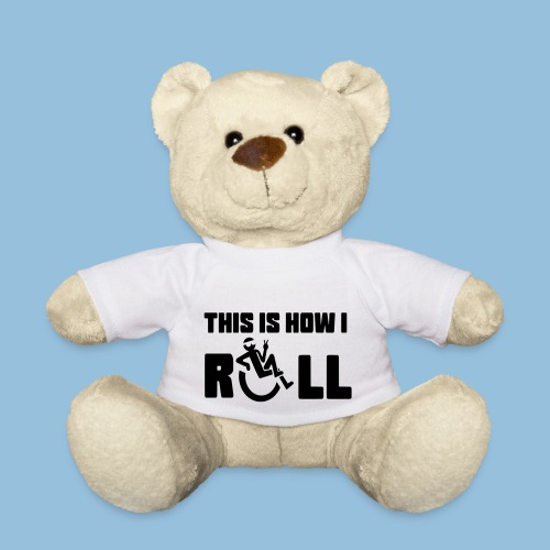 This is how i roll 006 - Teddy
