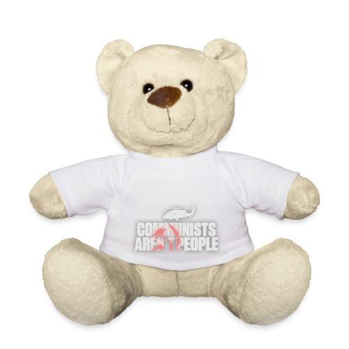 Communists aren't People (White) (No uzalu logo) - Teddy Bear