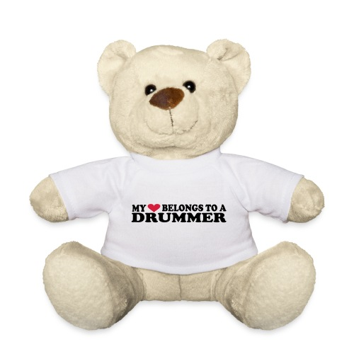 MY HEART BELONGS TO A DRUMMER - Teddy Bear