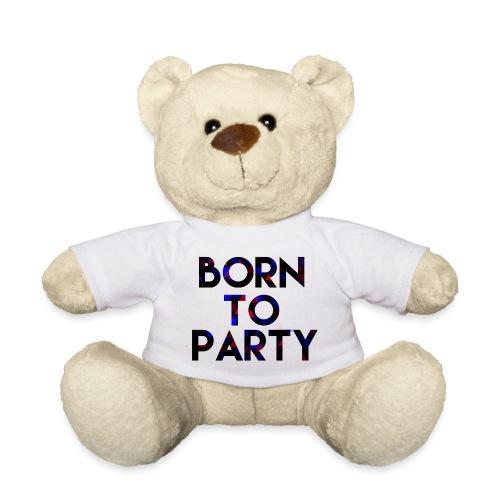 Born to Party - Teddy Bear