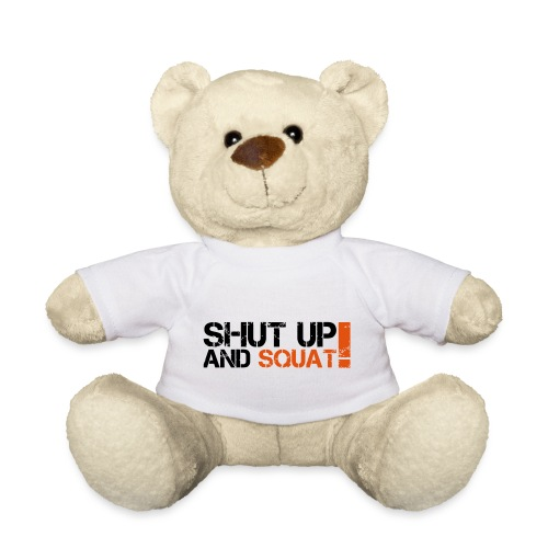 Shut Up And Squat - Teddy