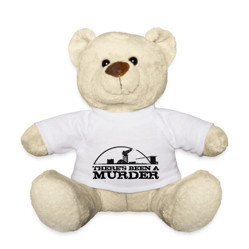 There s Been A Murder - Teddy Bear