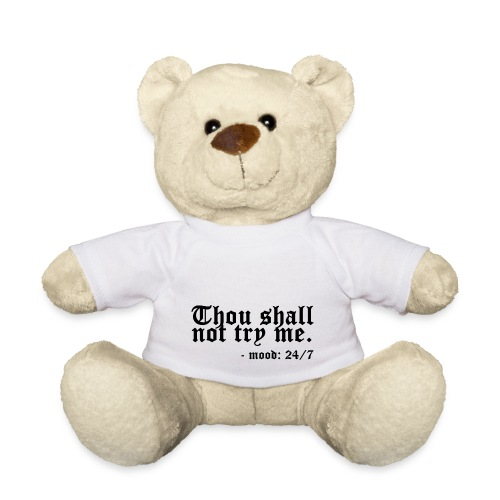 Thou Shall Not Try Me - Teddy Bear