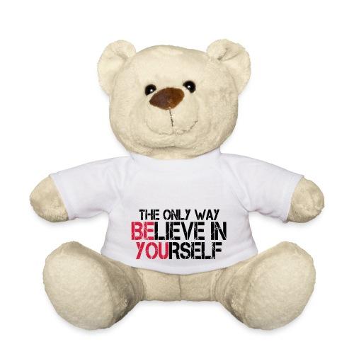 Believe in yourself - Teddy