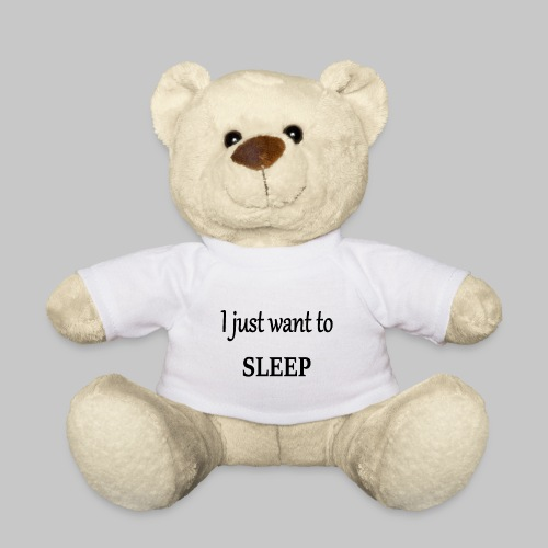 im so tired - Teddy Bear