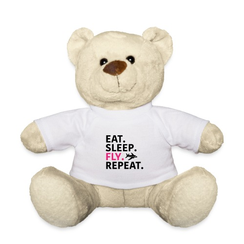 Eat sleep fly - Teddy Bear