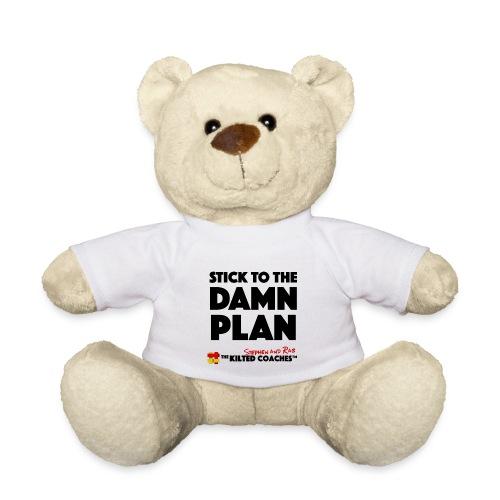 Stick to plan - Teddy Bear