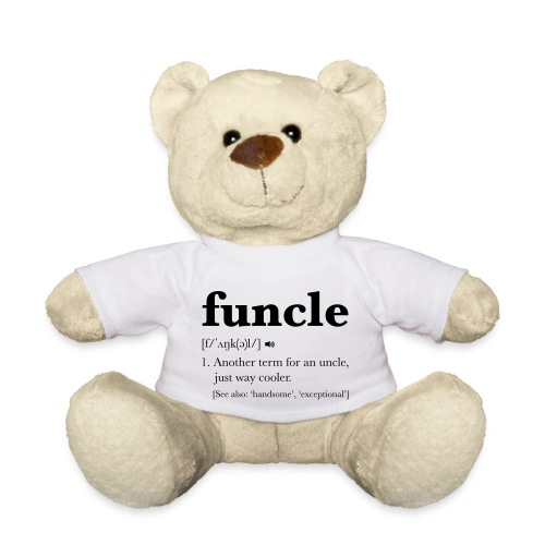 Funcle Dictionary Definition - Teddy Bear