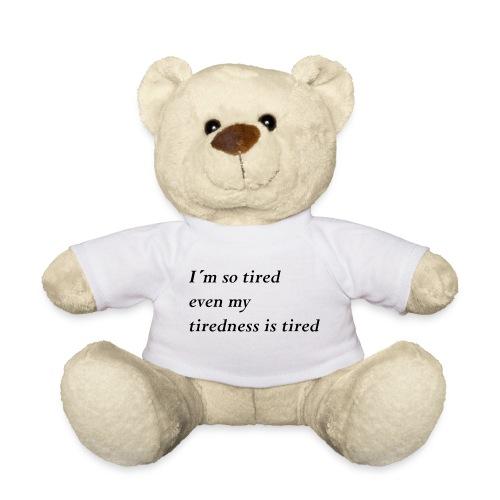 Tired - Teddy