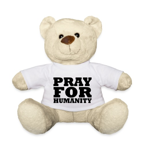 Pray For Humanity - Teddy