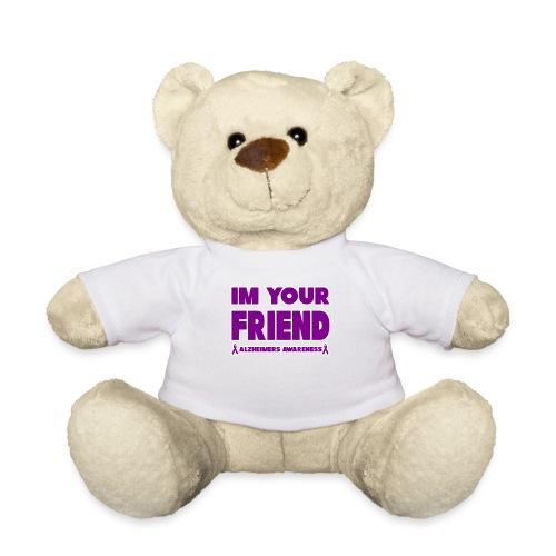 Funny Alzheimers Awareness Im Your Friend! - Teddy Bear
