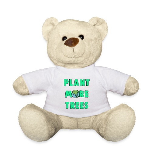 Plant More Trees Global Warming Climate Change - Teddy Bear