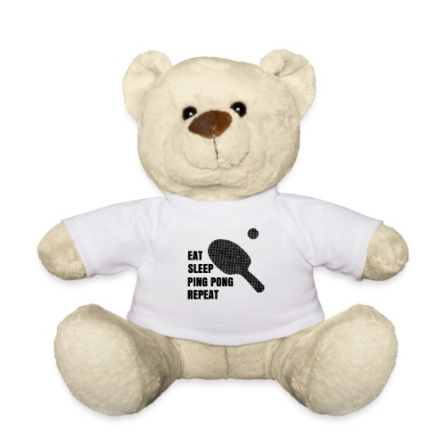 Ping Pong Addict Eat Sleep Ping Pong Repeat Table - Teddy Bear