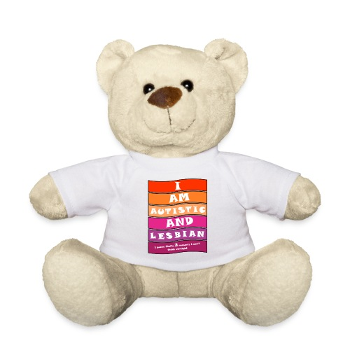 Autistic and Lesbian   Funny Quote - Teddy Bear
