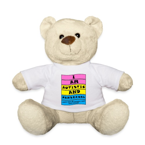 Autistic and Pansexual | Funny Quote - Teddy Bear