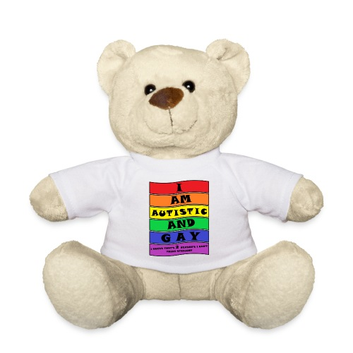 Autistic and Gay   Funny Quote - Teddy Bear