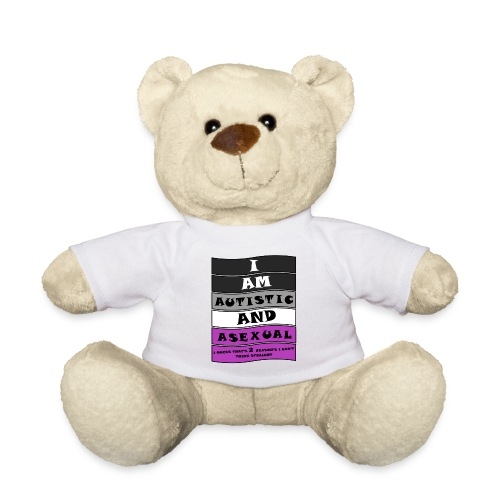 Autistic and Asexual   Funny Quote - Teddy Bear