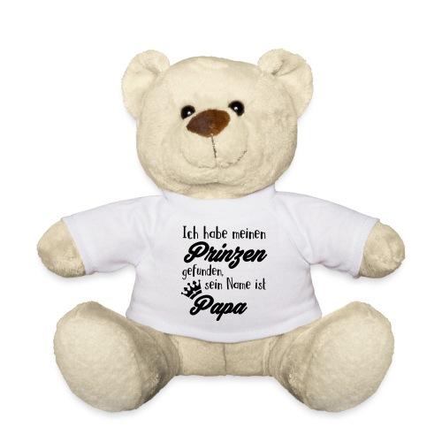 Habe meinen Prinzen gefunden, sein Name ist Papa - Teddy