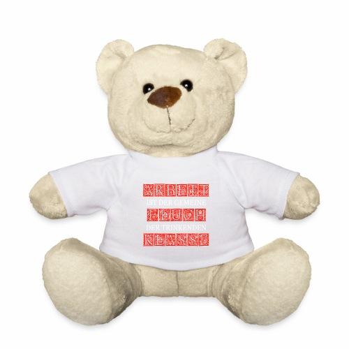 ARBEIT IST DER GEMEINE FLUCH DER TRINKENDEN KLASSE - Teddy